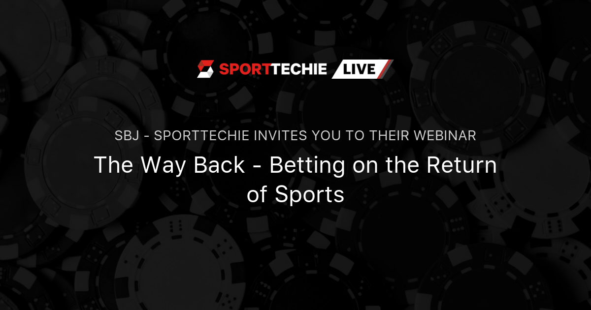 The Way Back - Betting on the Return of Sports | SportTechie