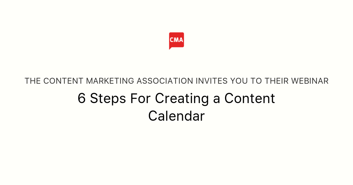 6 Steps For Creating a Content Calendar | The Content Marketing Association