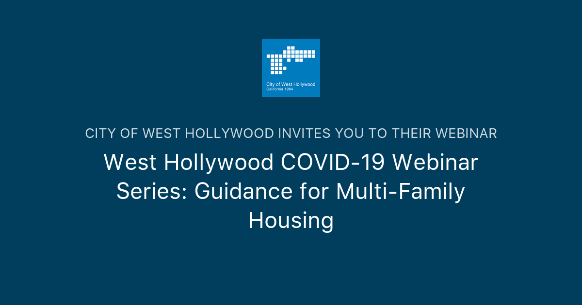Photo of West Hollywood COVID-19 Webinar Series: Guidance for Multi-Family Housing