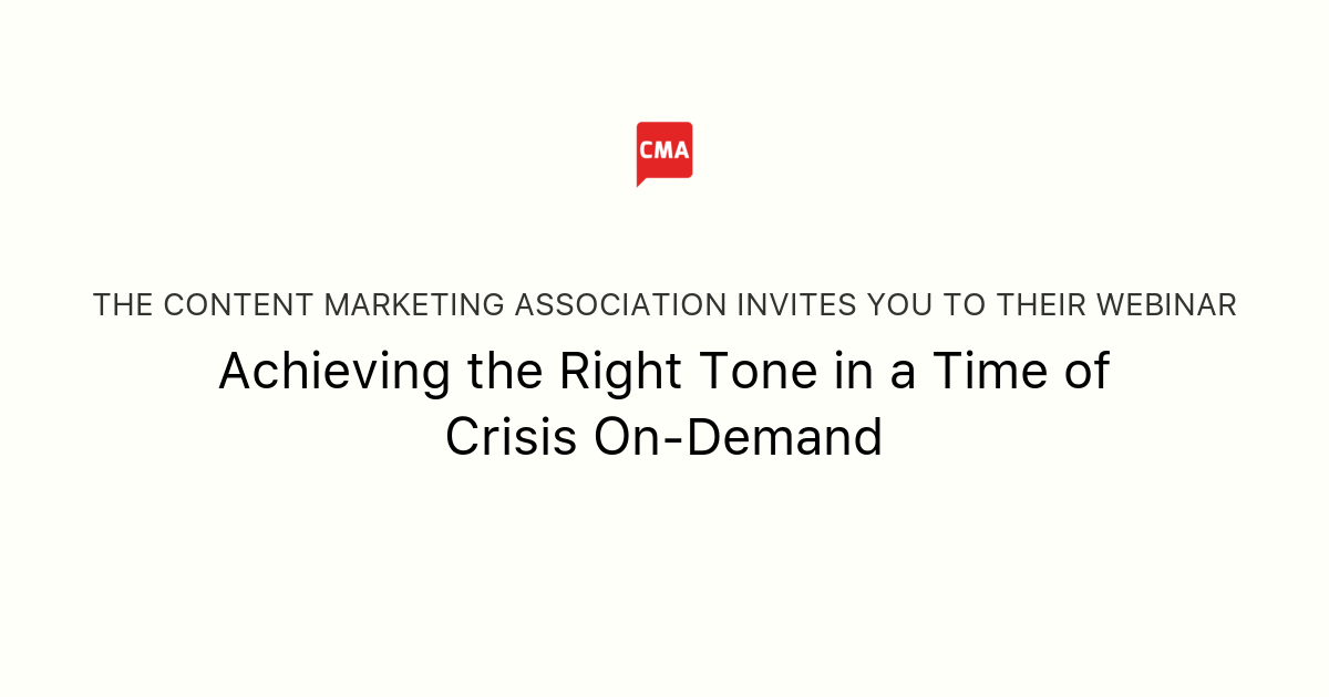 Achieving the Right Tone in a Time of Crisis On-Demand | The Content Marketing Association