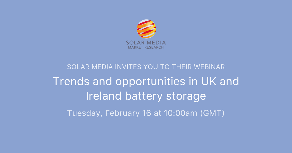 Trends And Opportunities In Uk And Ireland Battery Storage Solar Media