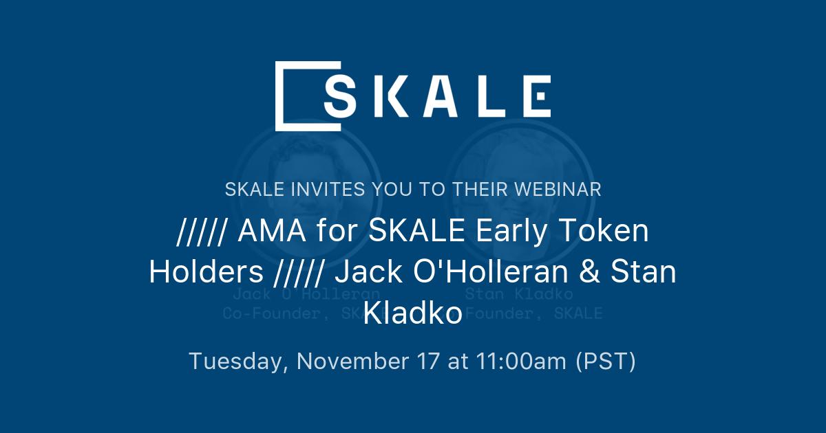 AMA for SKALE Early Token Holders ///// Jack O'Holleran ...