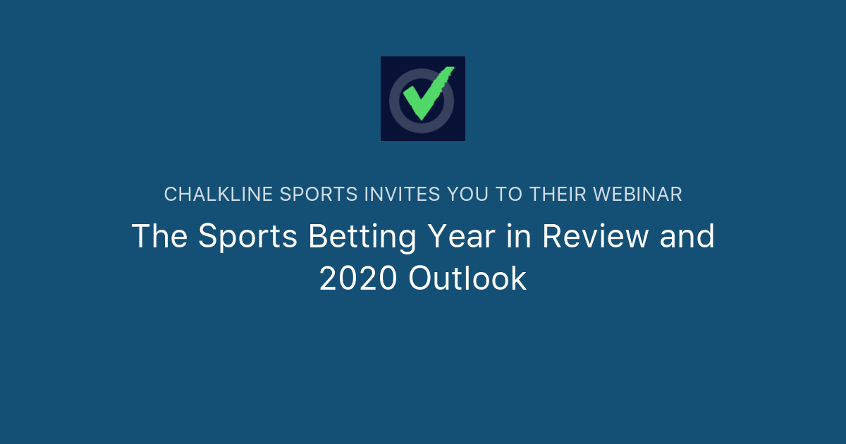 2020 Year In Review.The Sports Betting Year In Review And 2020 Outlook