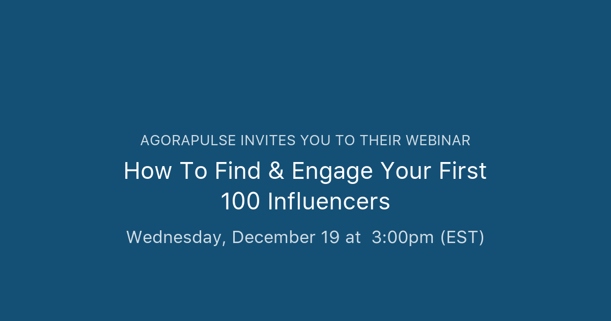 How To Find & Engage Your First 100 Influencers | Agorapulse
